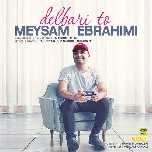 دانلود آهنگ میثم ابراهیمی به نام دلبری تو